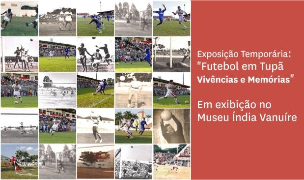 exposição futebol em tupã vivências e memórias